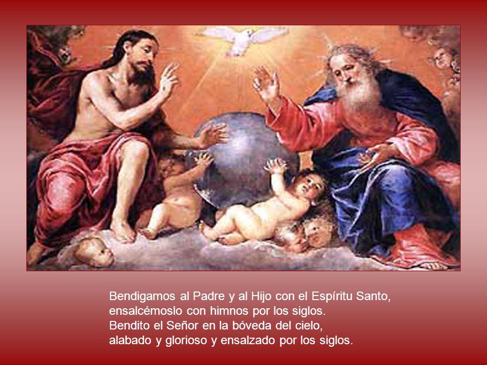 Bendigamos al Padre y al Hijo con el Espíritu Santo,