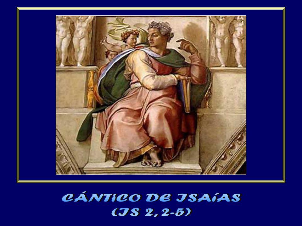 CÁNTiCO DE ISAíAS (IS 2, 2-5)