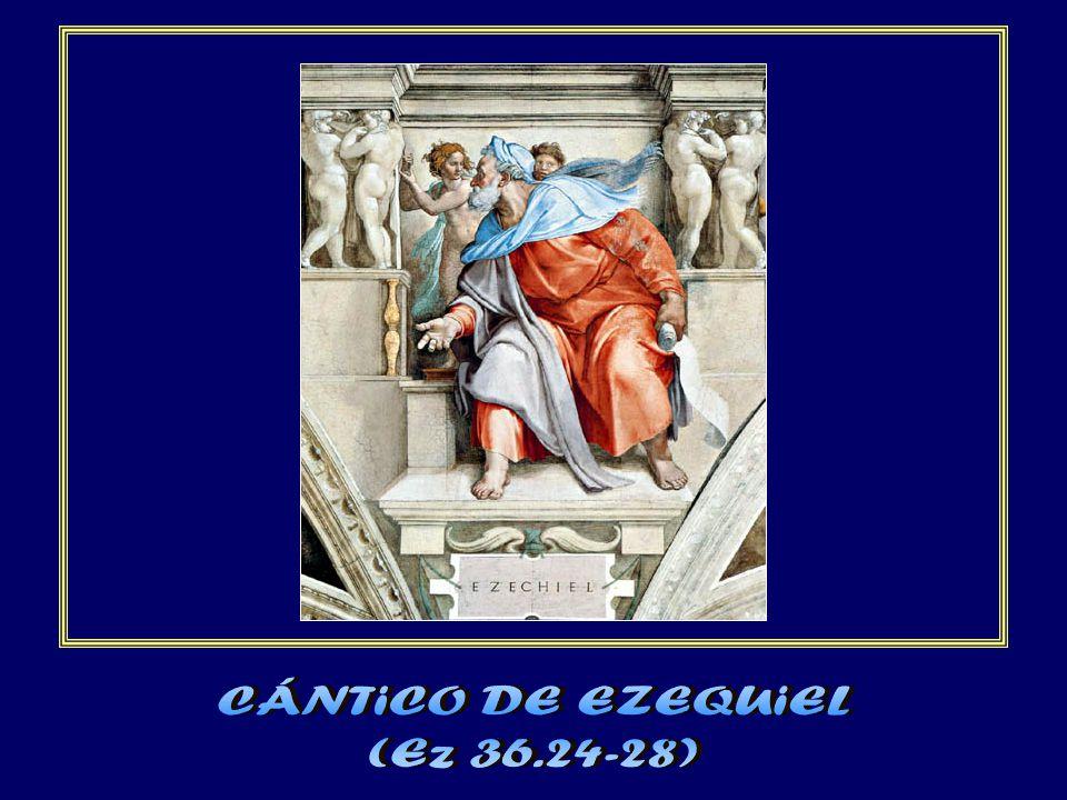 CÁNTiCO DE EZEQUiEL (Ez 36.24-28)
