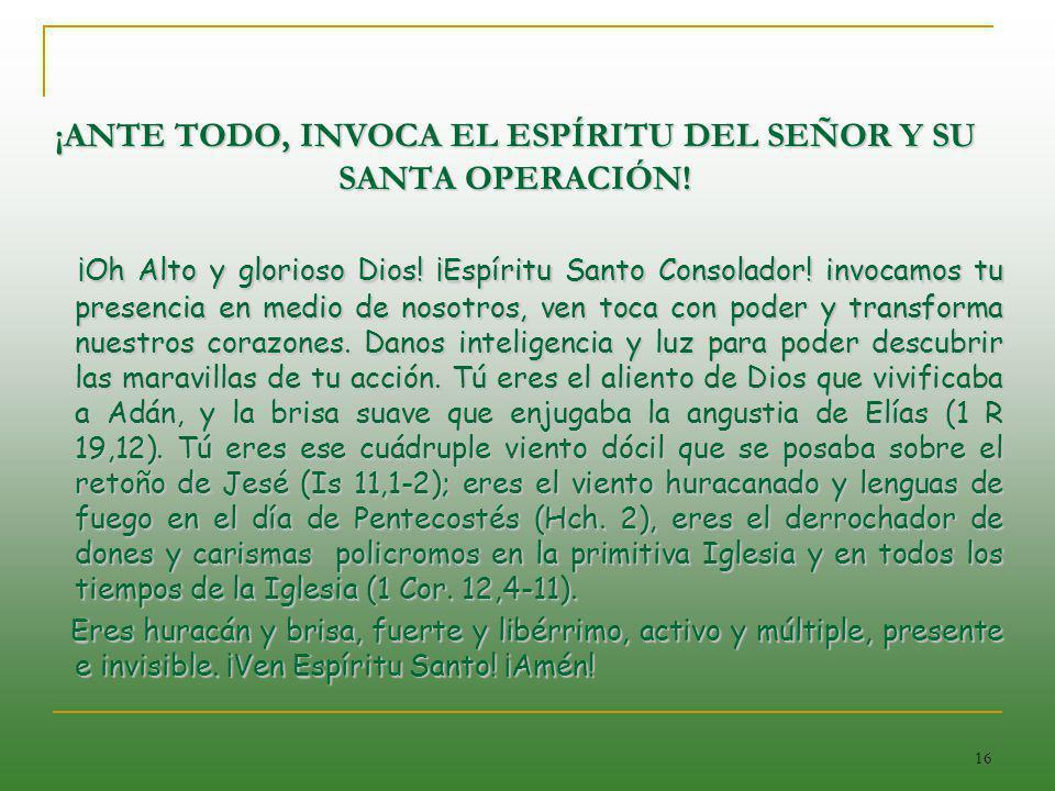 ¡ANTE TODO, INVOCA EL ESPÍRITU DEL SEÑOR Y SU SANTA OPERACIÓN!