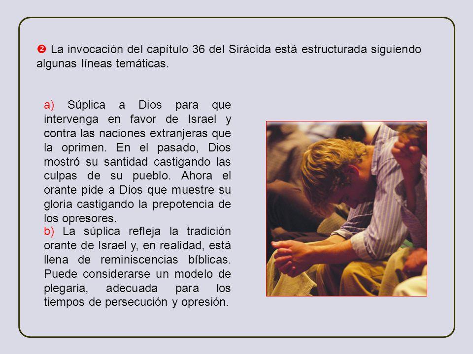  La invocación del capítulo 36 del Sirácida está estructurada siguiendo algunas líneas temáticas.