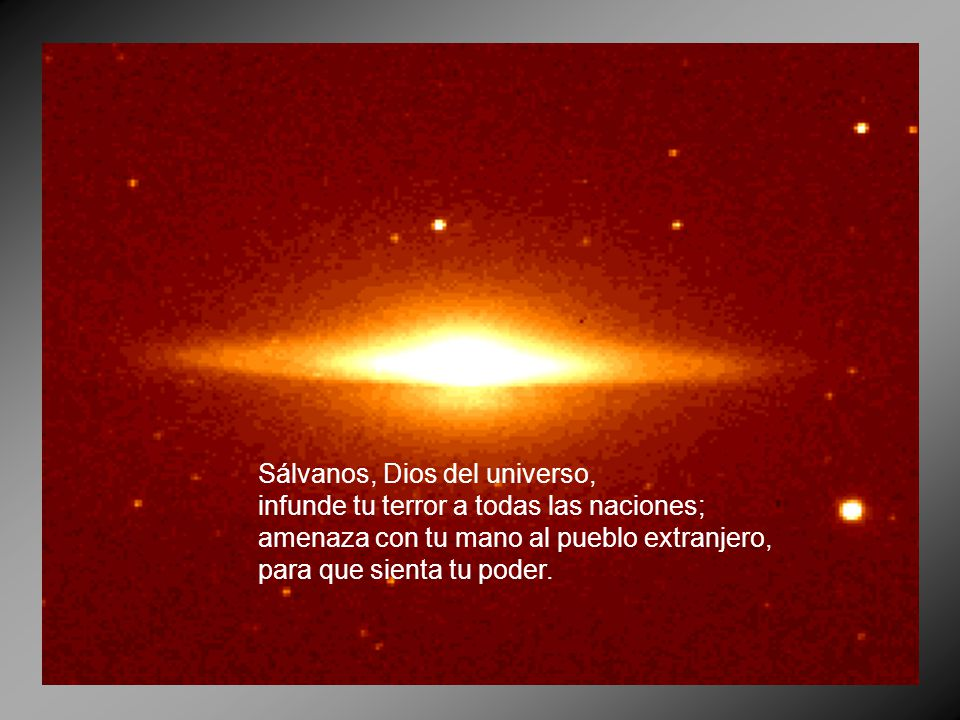 Sálvanos, Dios del universo,