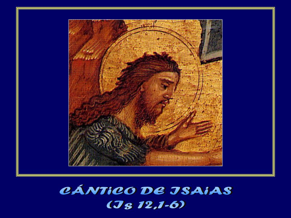 CÁNTiCO DE ISAiAS (Is 12,1-6)