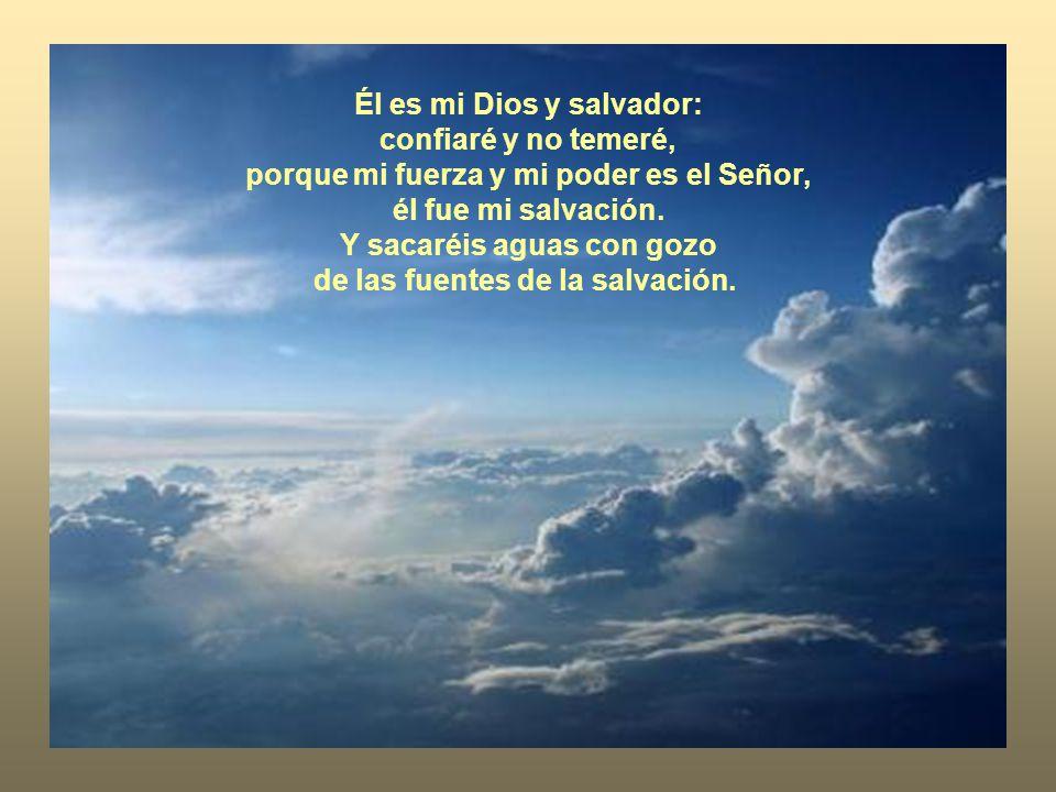 Él es mi Dios y salvador: confiaré y no temeré,