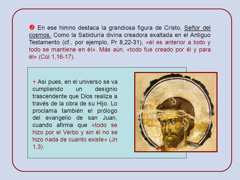  En ese himno destaca la grandiosa figura de Cristo, Señor del cosmos