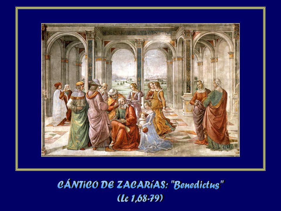 CÁNTiCO DE ZACARíAS: Benedictus
