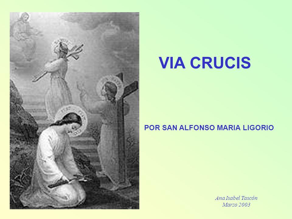 VIA CRUCIS POR SAN ALFONSO MARIA LIGORIO Ana Isabel Tascón Marzo 2003