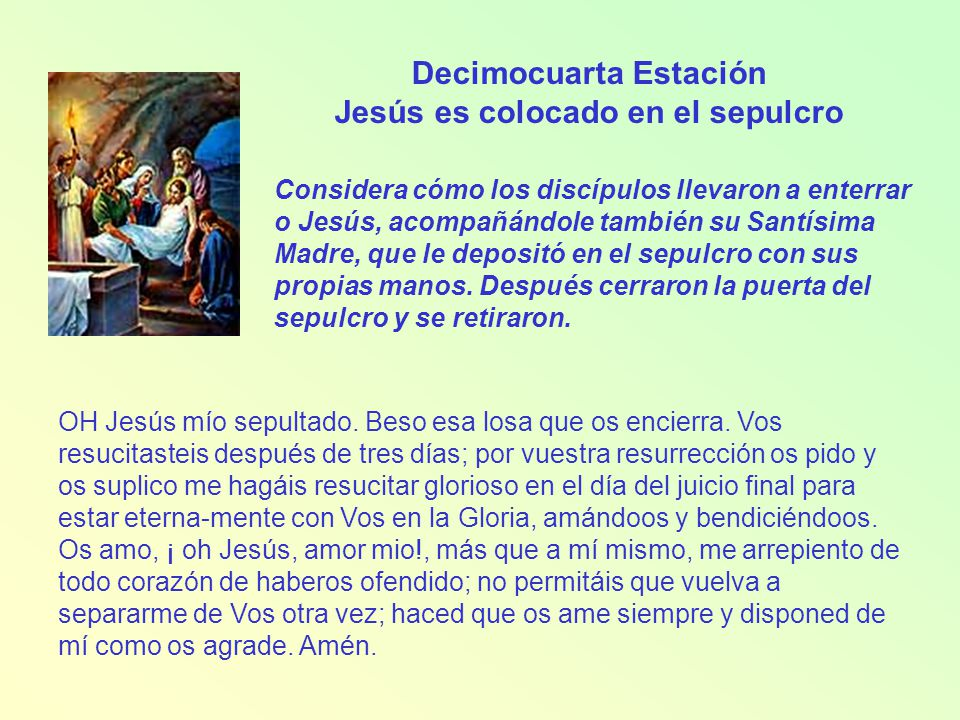 Decimocuarta Estación Jesús es colocado en el sepulcro