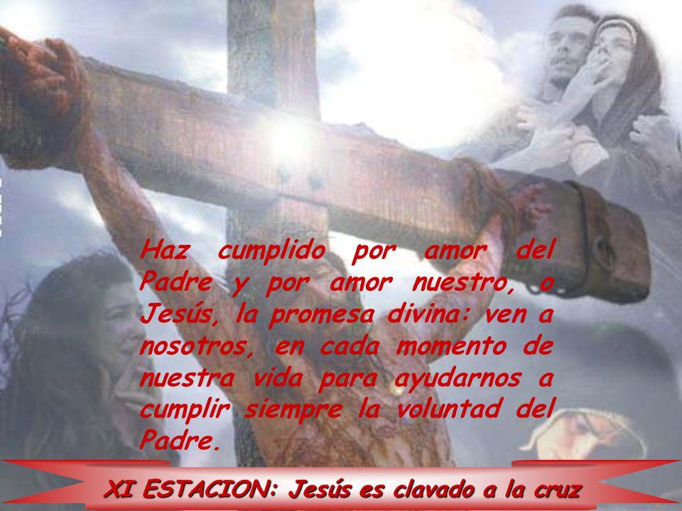 XI ESTACION: Jesús es clavado a la cruz