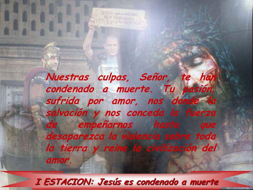 I ESTACION: Jesús es condenado a muerte
