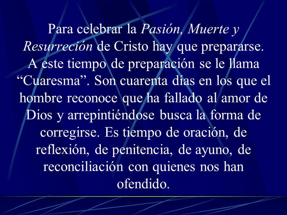 Para celebrar la Pasión, Muerte y Resurreción de Cristo hay que prepararse.