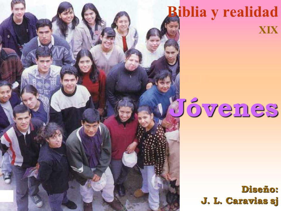 Biblia y realidad XIX Jóvenes Diseño: J. L. Caravias sj