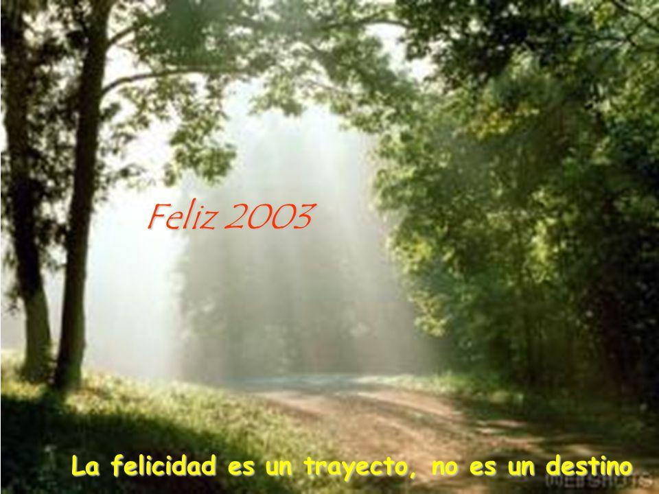 La felicidad es un trayecto, no es un destino
