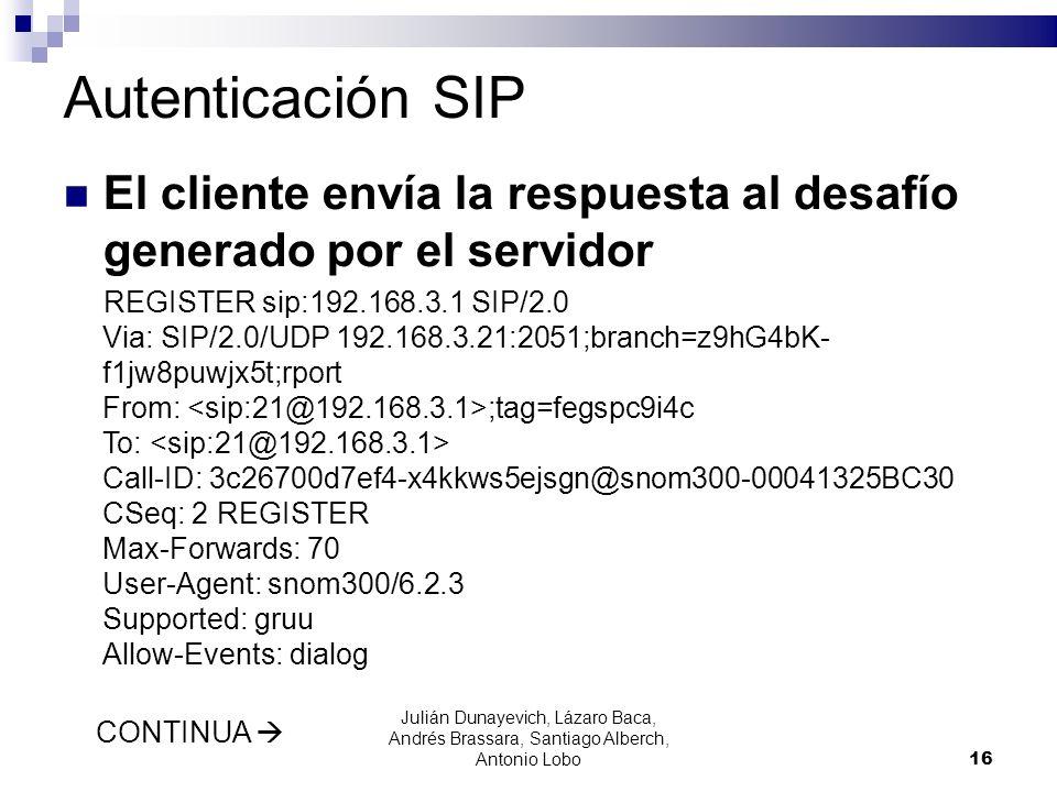 Autenticación SIP El cliente envía la respuesta al desafío generado por el servidor.