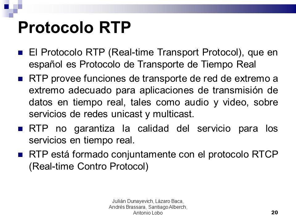Protocolo RTP El Protocolo RTP (Real-time Transport Protocol), que en español es Protocolo de Transporte de Tiempo Real.