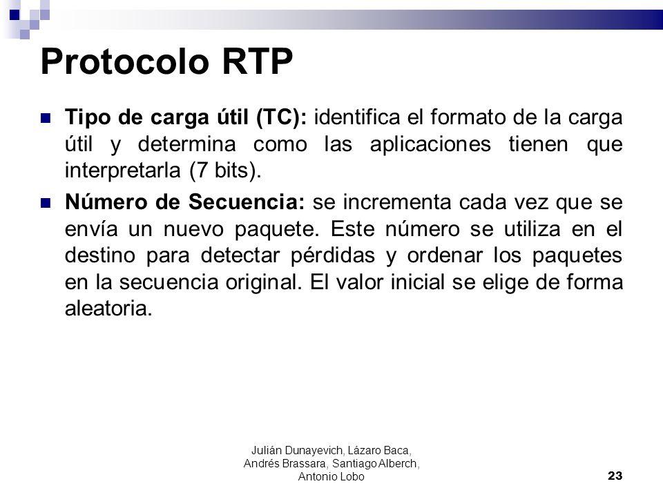 Protocolo RTP Tipo de carga útil (TC): identifica el formato de la carga útil y determina como las aplicaciones tienen que interpretarla (7 bits).