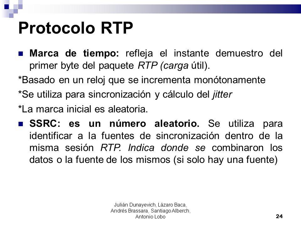 Protocolo RTP Marca de tiempo: refleja el instante demuestro del primer byte del paquete RTP (carga útil).