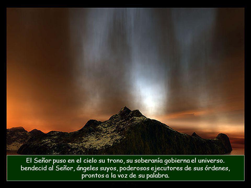 El Señor puso en el cielo su trono, su soberanía gobierna el universo