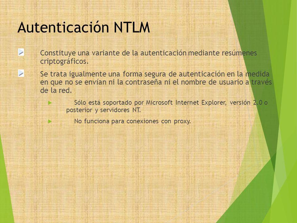 Autenticación NTLM Constituye una variante de la autenticación mediante resúmenes criptográficos.