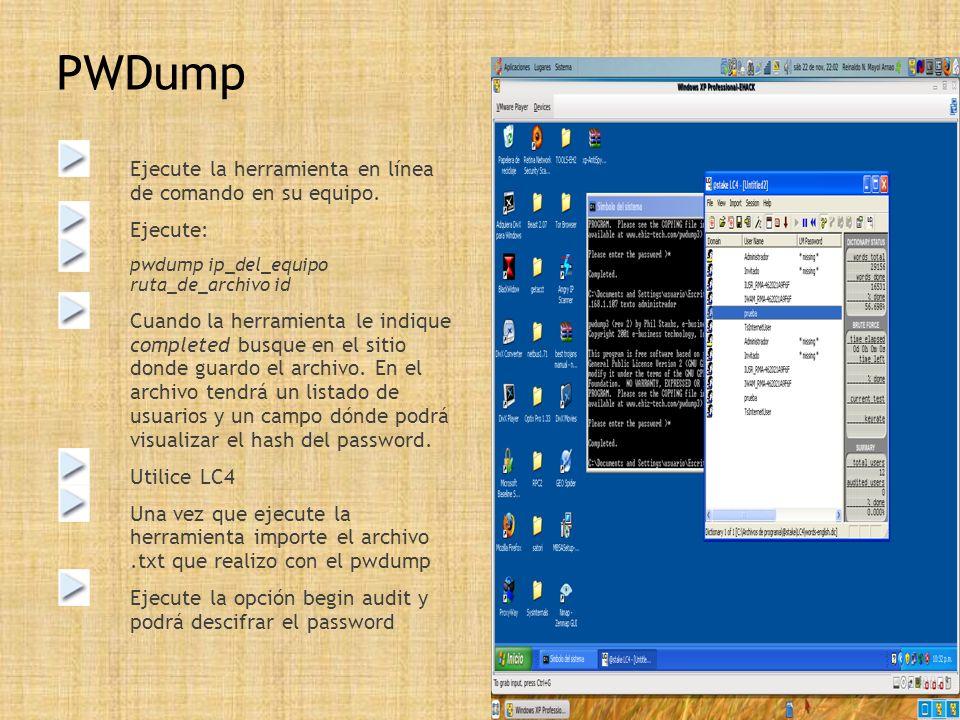 PWDump Ejecute la herramienta en línea de comando en su equipo.