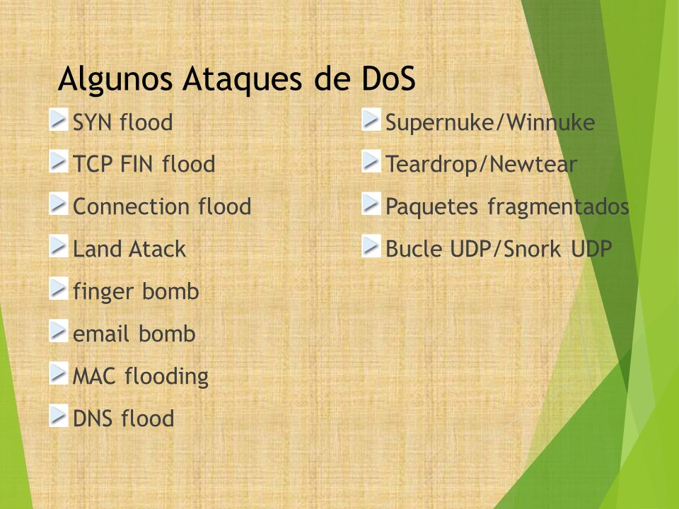 Algunos Ataques de DoS SYN flood TCP FIN flood Connection flood