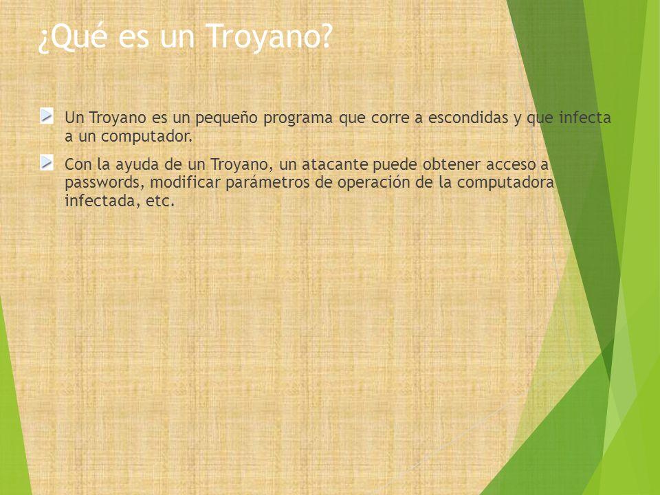 ¿Qué es un Troyano Un Troyano es un pequeño programa que corre a escondidas y que infecta a un computador.