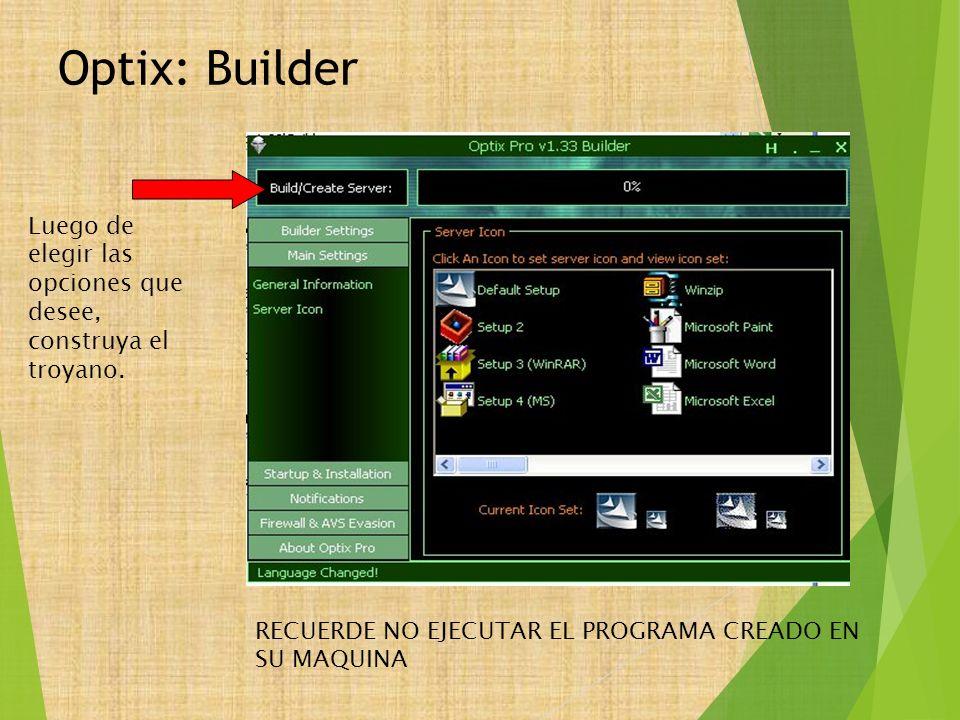 Optix: Builder Luego de elegir las opciones que desee, construya el troyano.