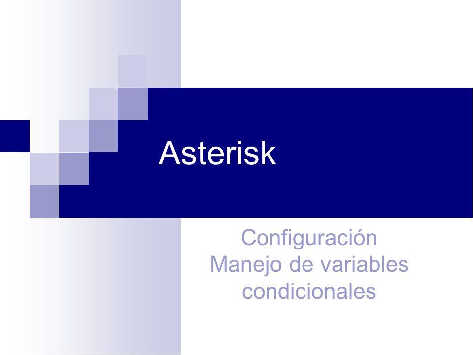 Asterisk Configuración Manejo de variables condicionales 1