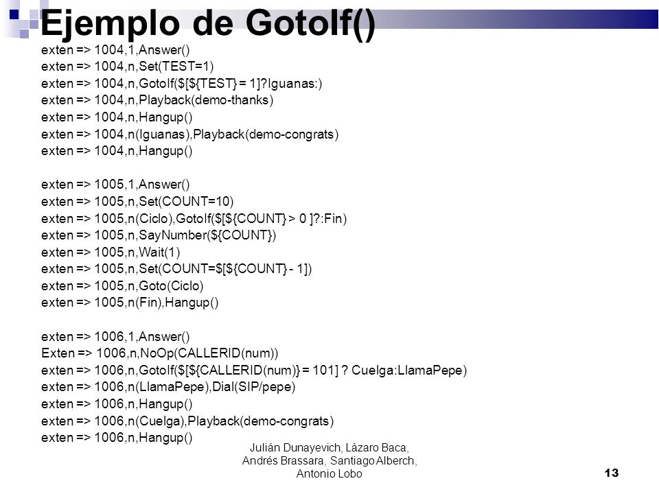 Ejemplo de GotoIf() exten => 1004,1,Answer()