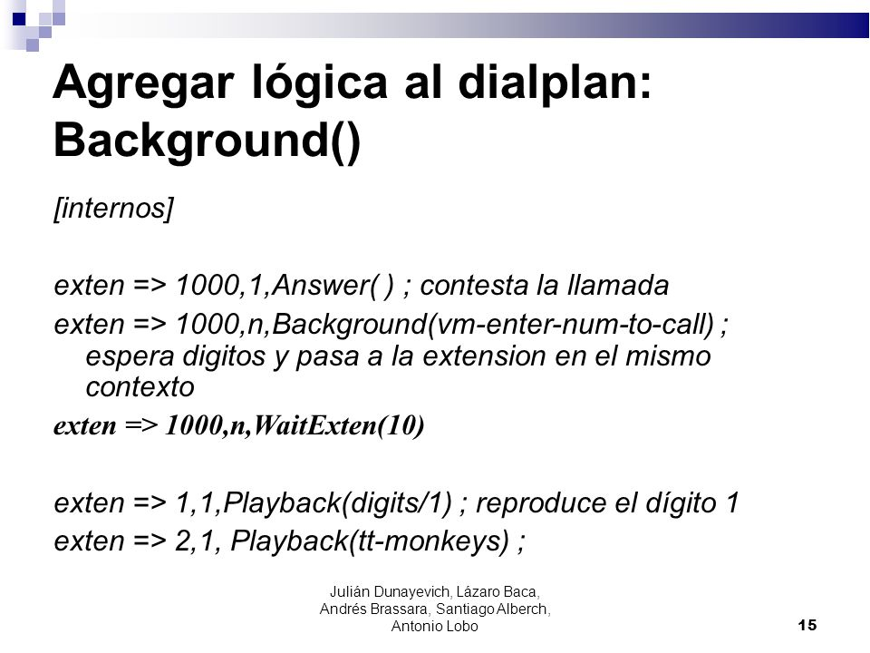 Agregar lógica al dialplan: Background()