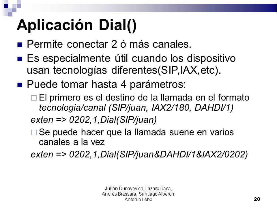 Aplicación Dial() Permite conectar 2 ó más canales.