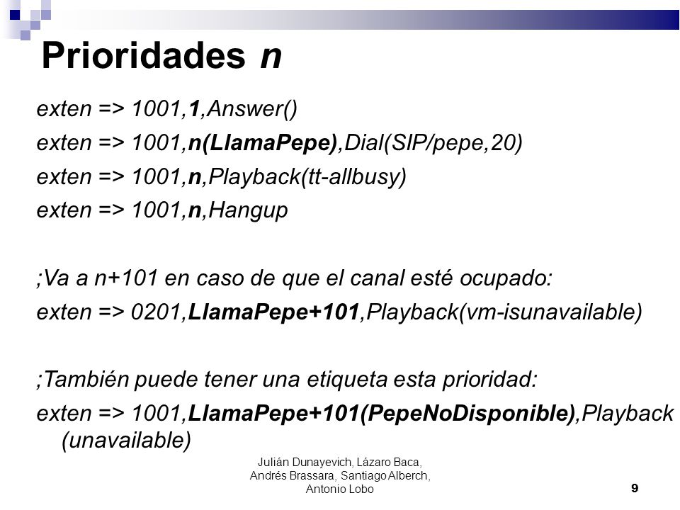 Prioridades n exten => 1001,1,Answer()