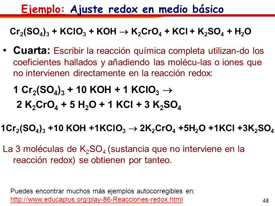 1 Cr2(SO4)3 + 10 KOH + 1 KClO3  Ejemplo: Ajuste redox en medio básico