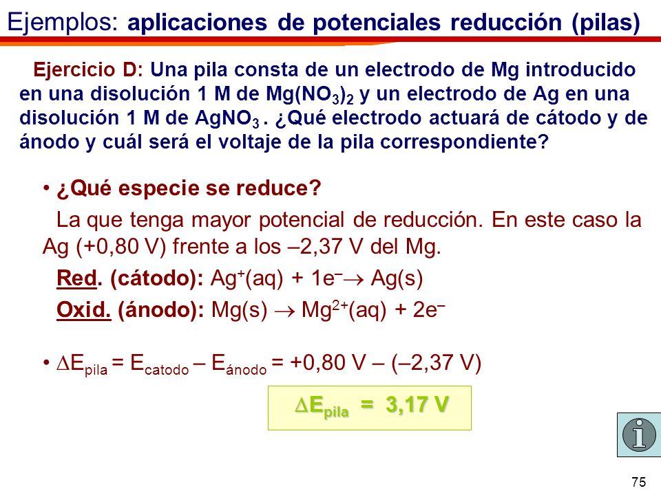 Ejemplos: aplicaciones de potenciales reducción (pilas)