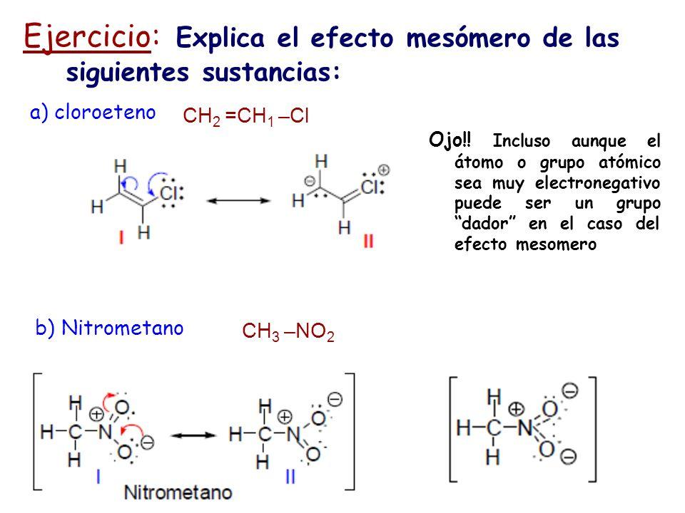 Ejercicio: Explica el efecto mesómero de las siguientes sustancias:
