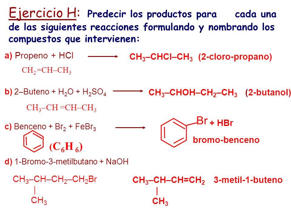 Br (C6H 6) a) Propeno + HCl CH3–CHCl–CH3 (2-cloro-propano)