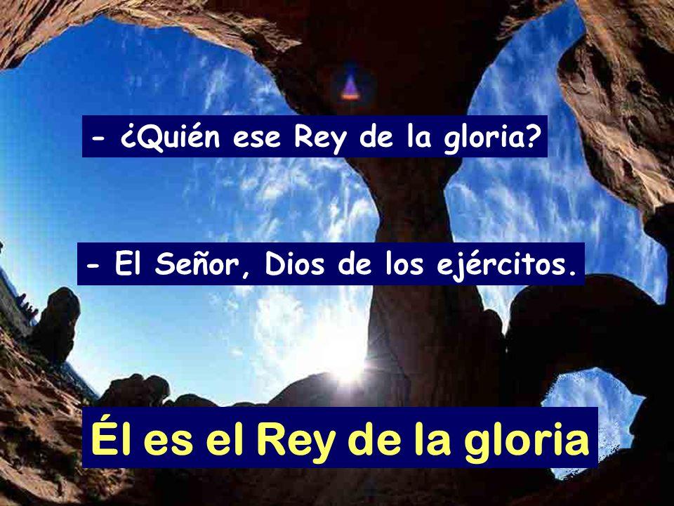 Él es el Rey de la gloria - ¿Quién ese Rey de la gloria
