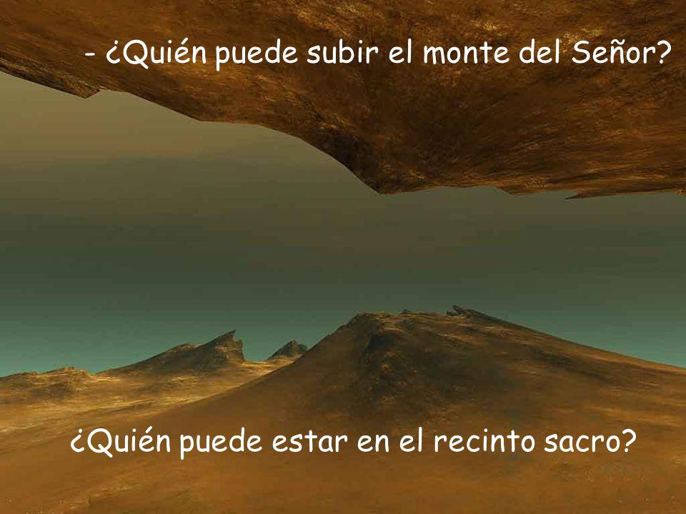 - ¿Quién puede subir el monte del Señor