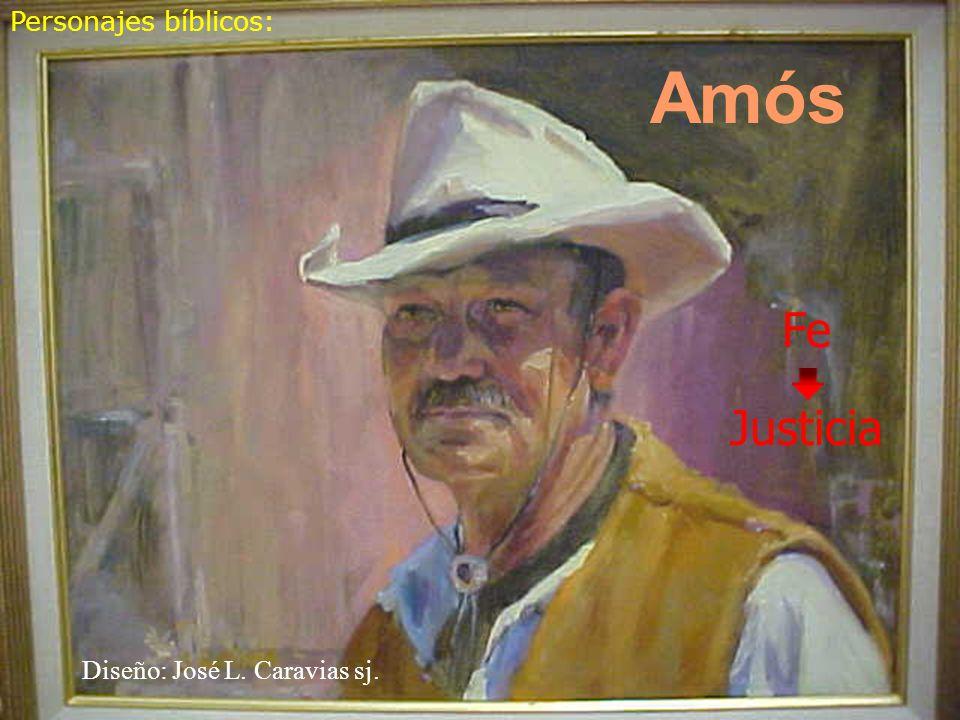 Personajes bíblicos: Amós Fe Justicia Diseño: José L. Caravias sj.