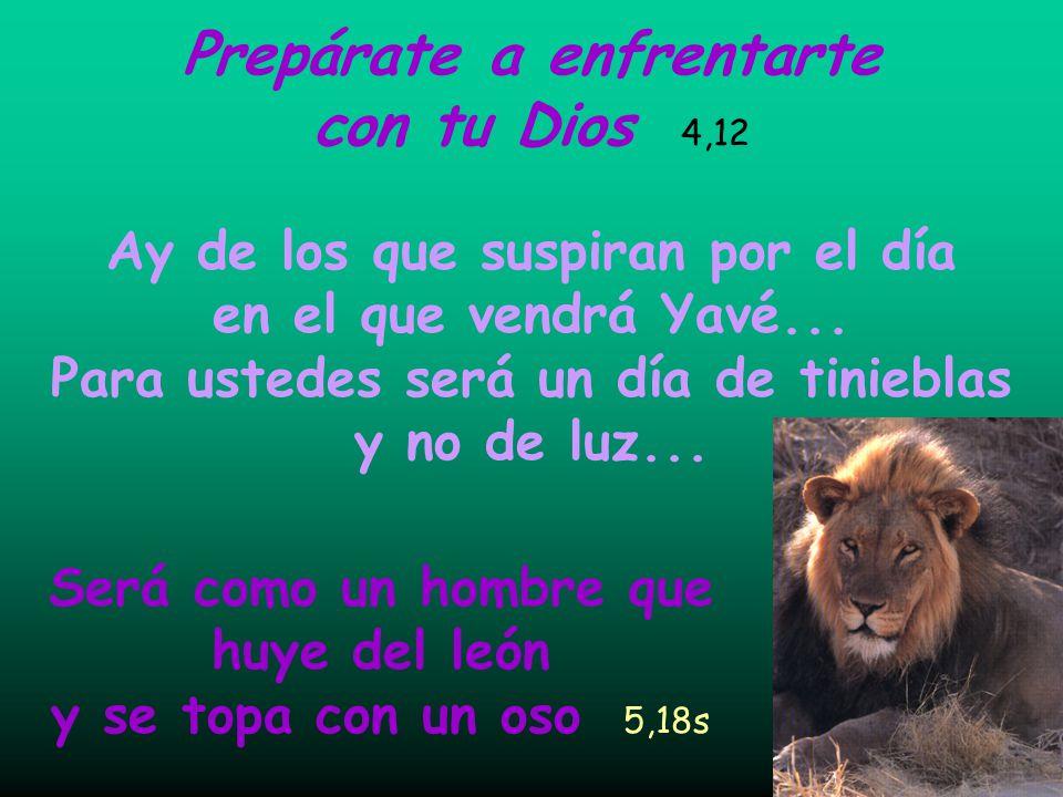 Prepárate a enfrentarte con tu Dios 4,12