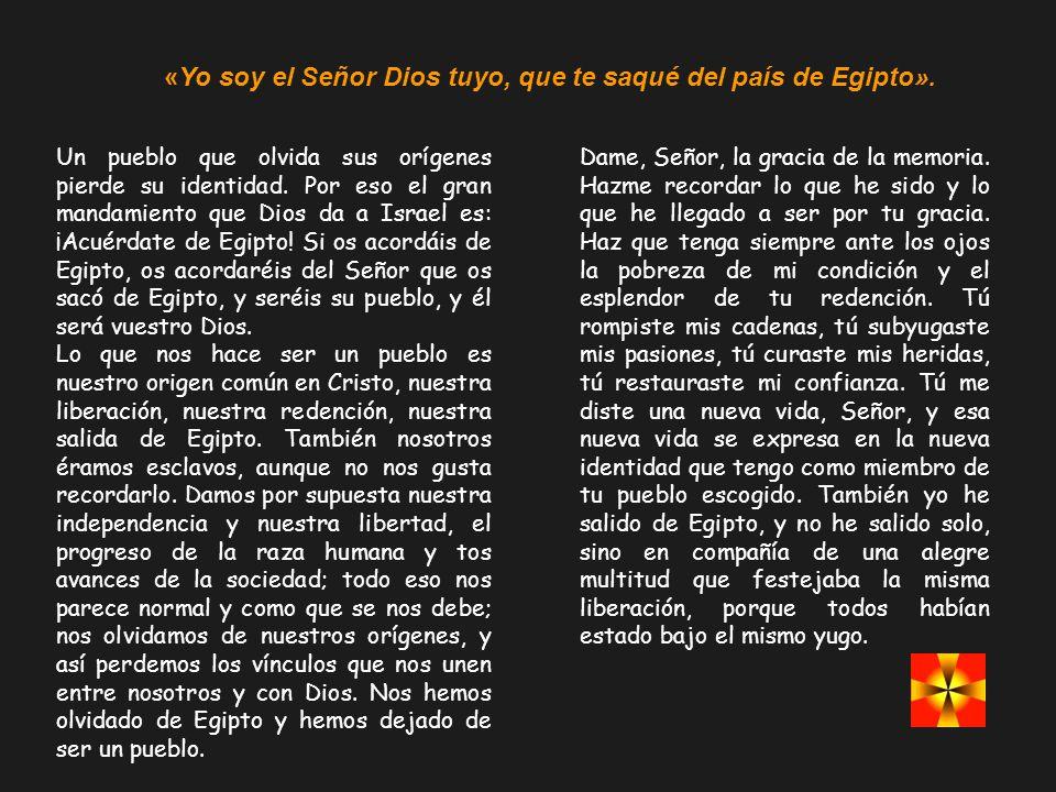 «Yo soy el Señor Dios tuyo, que te saqué del país de Egipto».
