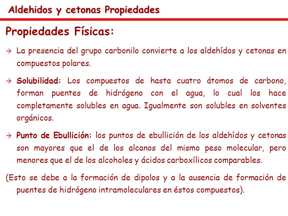 Propiedades Físicas: Aldehidos y cetonas Propiedades