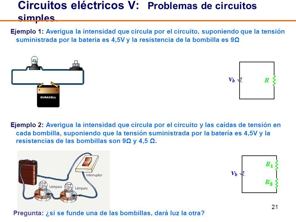 Circuitos eléctricos V: Problemas de circuitos simples.