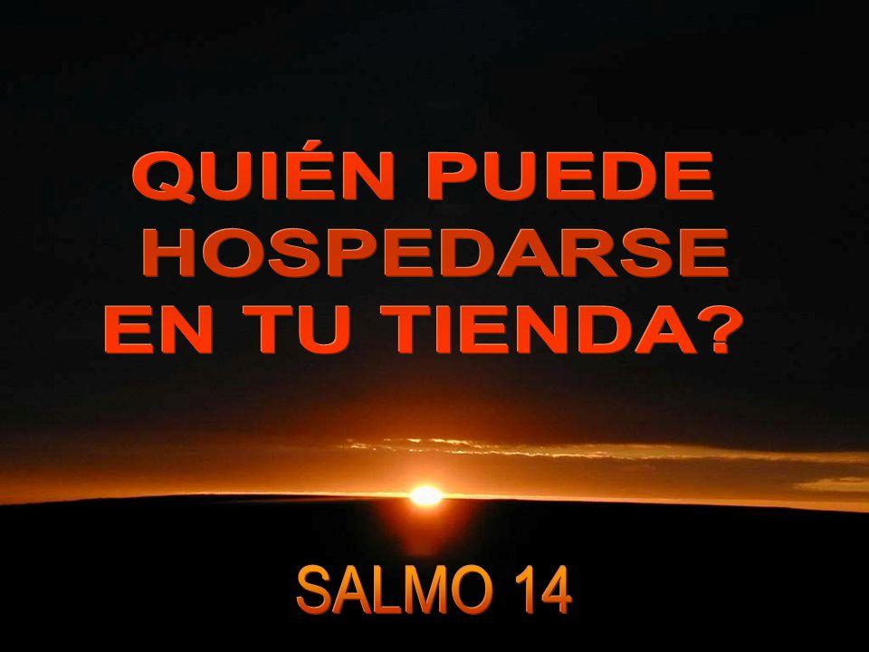 QUIÉN PUEDE HOSPEDARSE EN TU TIENDA SALMO 14