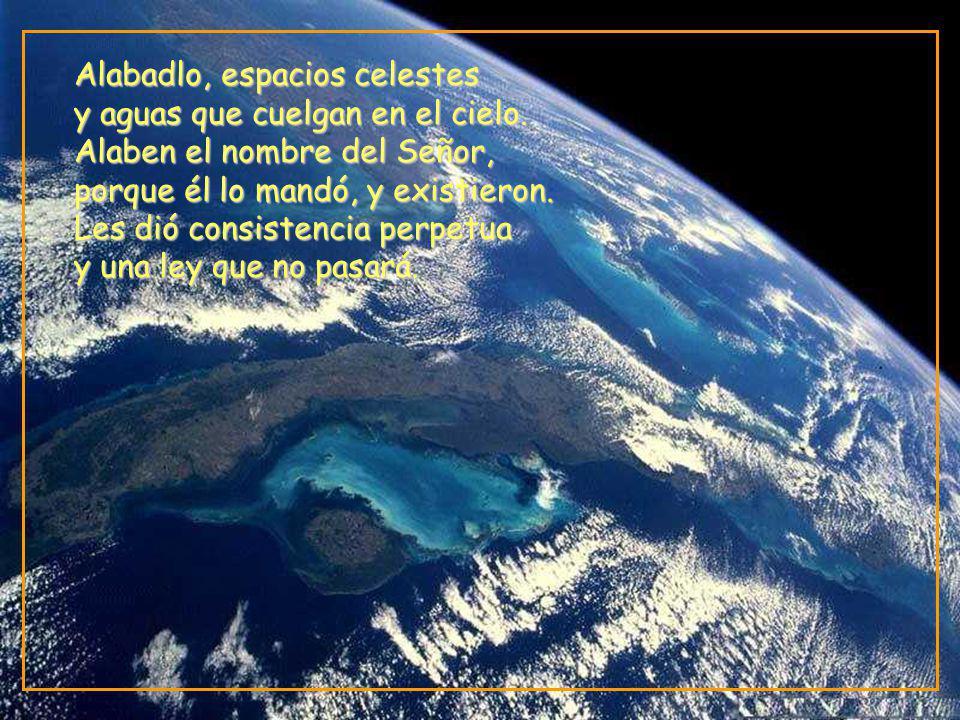 Alabadlo, espacios celestes y aguas que cuelgan en el cielo