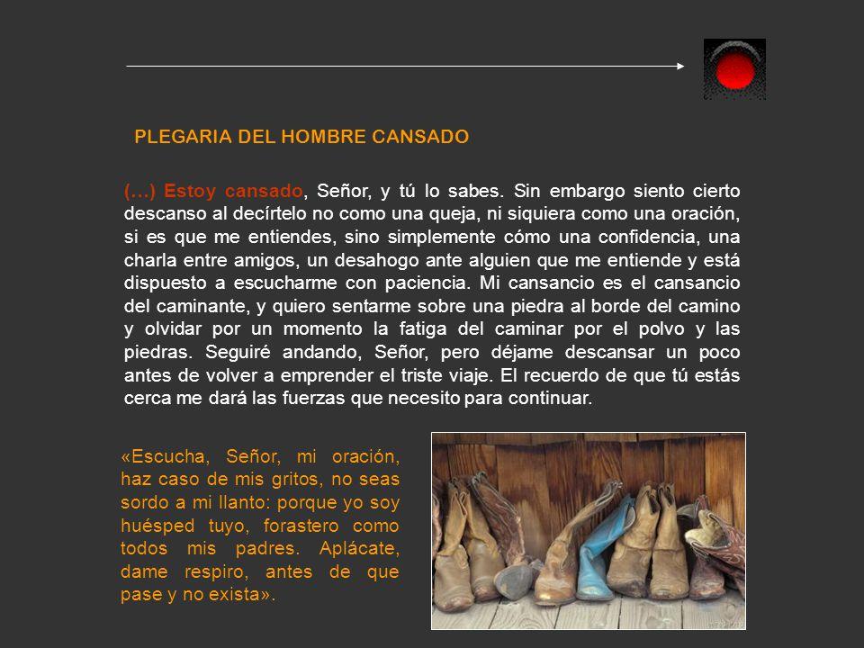 PLEGARIA DEL HOMBRE CANSADO