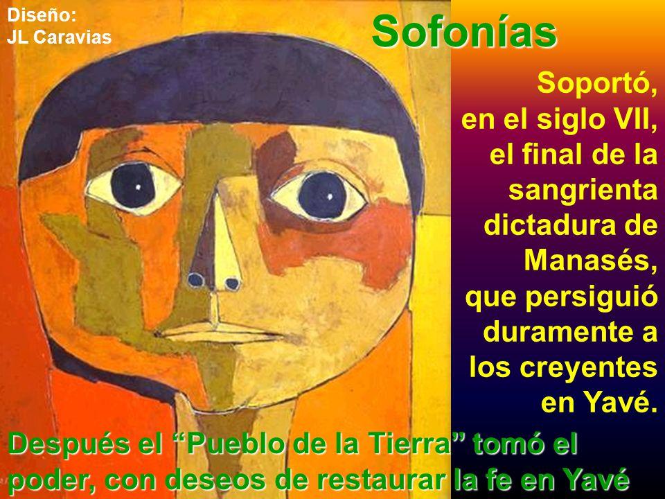 Sofonías Soportó, en el siglo VII,