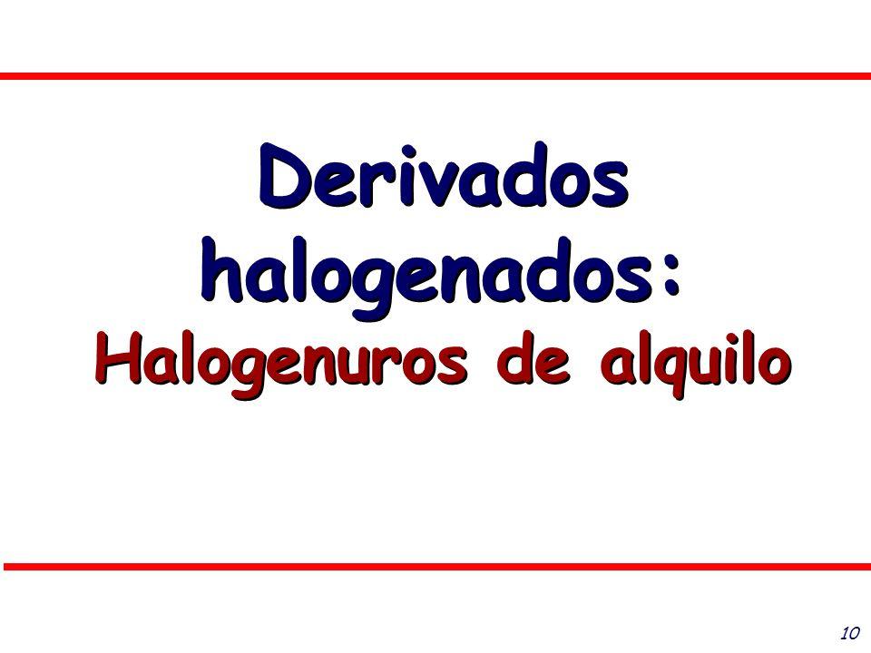 Derivados halogenados: Halogenuros de alquilo