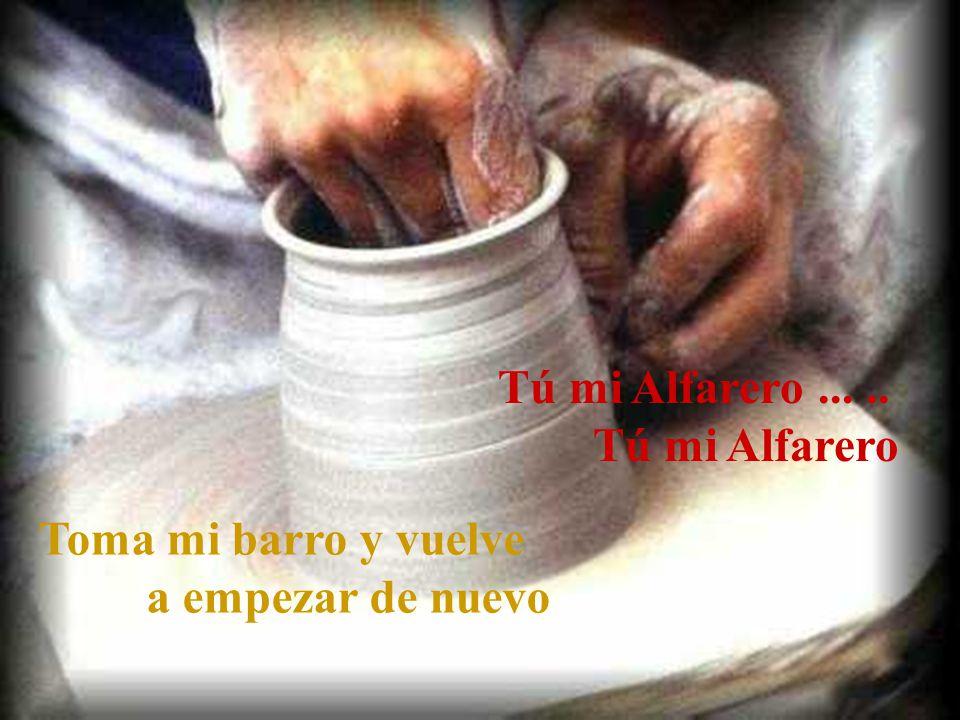 Tú mi Alfarero ... .. Tú mi Alfarero