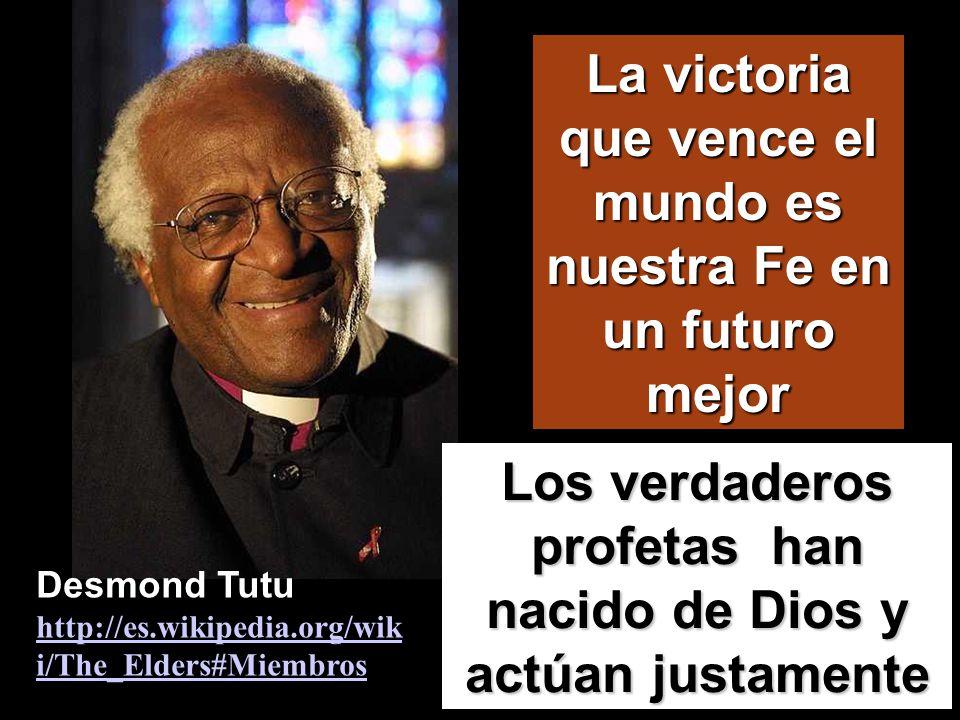 La victoria que vence el mundo es nuestra Fe en un futuro mejor